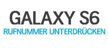 Rufnummer senden ausschalten beim Galaxy S6